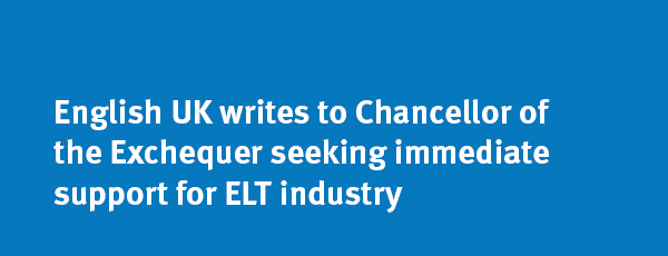 English UK writes to Chancellor of the Exchequer seeking immediate support for ELT industry banner 2